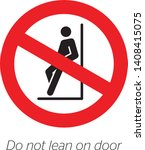 Do Not Lean On Door. Safety Sign