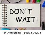don't wait text written on... | Shutterstock . vector #1408564235
