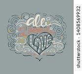 all i need is love  inspiring... | Shutterstock .eps vector #1408569932