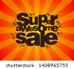 super awesome sale poster... | Shutterstock .eps vector #1408965755