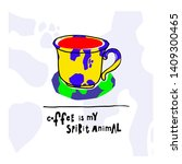 coffee my spirit animal cow... | Shutterstock .eps vector #1409300465