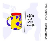 coffee my spirit animal cow... | Shutterstock .eps vector #1409300468