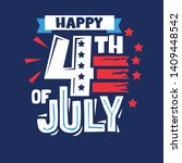 happy 4th of july phrase.... | Shutterstock .eps vector #1409448542