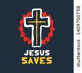 jesus saves religious lettering ... | Shutterstock .eps vector #1409700758