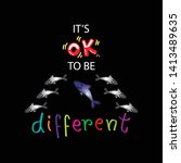 it s ok to be different. shirt... | Shutterstock .eps vector #1413489635