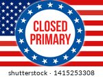 closed primary election on a...   Shutterstock . vector #1415253308