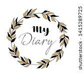 ''my diary'' lettering for... | Shutterstock .eps vector #1415289725