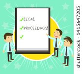 Text sign showing Legal Proceedings. Conceptual photo procedure instituted in a court of law to acquire benefit Business People Colleagues Discuss Missions Presentation Whiteboard Ticks.