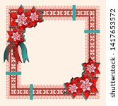 folk style textile embroidery... | Shutterstock .eps vector #1417653572