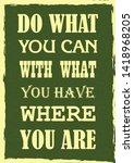 inspiring motivation quote. do...   Shutterstock .eps vector #1418968205