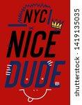 new york nice dude t shirt... | Shutterstock .eps vector #1419135035
