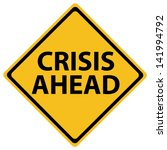 crisis ahead   Shutterstock .eps vector #141994792
