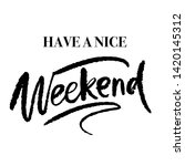 have a nice weekend lettering ... | Shutterstock .eps vector #1420145312
