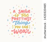 a smile is the prettiest thing... | Shutterstock .eps vector #1420320485