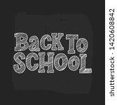 back to school vector hand... | Shutterstock .eps vector #1420608842