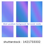 set of trendy gradient mesh... | Shutterstock .eps vector #1421733332