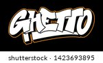 graffiti ghetto inscription... | Shutterstock .eps vector #1423693895