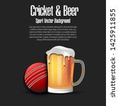 cricket ball with mug of beer....   Shutterstock .eps vector #1425911855