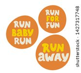 run away  run for run quotes ... | Shutterstock .eps vector #1427317748