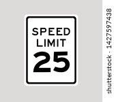 road sign speed limit 25 vector ... | Shutterstock .eps vector #1427597438
