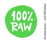 100   raw food green sign ... | Shutterstock .eps vector #1427826062