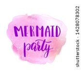 mermaid party invitation card... | Shutterstock .eps vector #1428078302