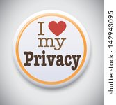 i love my privacy    vector pin ... | Shutterstock .eps vector #142943095