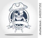 hand drawn sketch  pirate skull ... | Shutterstock .eps vector #1432317152