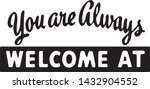 you are always welcome at  ... | Shutterstock .eps vector #1432904552