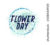 flower day  beautiful greeting... | Shutterstock .eps vector #1438434935
