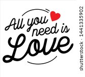 all you need is love lettering...   Shutterstock .eps vector #1441335902