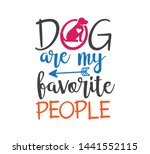 dog are my favorite people...   Shutterstock .eps vector #1441552115