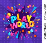 play world   colorful square... | Shutterstock .eps vector #1443672005