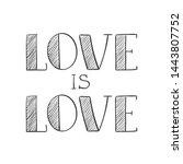love is love hand lettering in... | Shutterstock .eps vector #1443807752