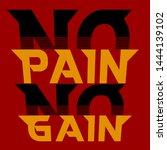no pain no gain motivational... | Shutterstock .eps vector #1444139102