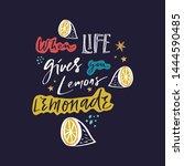 when life gives you lemons make ... | Shutterstock .eps vector #1444590485