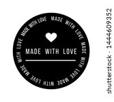 made with love inscription... | Shutterstock .eps vector #1444609352