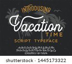 Vacation Time. Script Typeface...