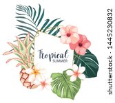 tropical summer frame with... | Shutterstock .eps vector #1445230832