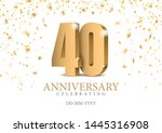 anniversary 40. gold 3d numbers.... | Shutterstock .eps vector #1445316908