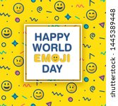 world emoji day greeting card... | Shutterstock .eps vector #1445389448