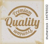 premium quality over vintage... | Shutterstock .eps vector #144785032
