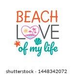 beach love of my life saying... | Shutterstock .eps vector #1448342072
