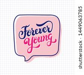 forever young hand drawn slogan ... | Shutterstock .eps vector #1449063785