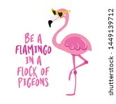 Be A Flamingo In A Flock Of...