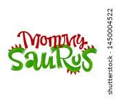 mommy saurus quote. fun... | Shutterstock .eps vector #1450004522
