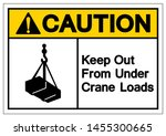 caution keep out from under... | Shutterstock .eps vector #1455300665