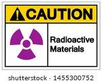 caution radioactive materials... | Shutterstock .eps vector #1455300752
