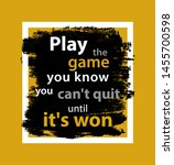 play the game you know you cant ... | Shutterstock .eps vector #1455700598