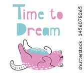 Stock vector cute pink cat vector illustration sleeping kitten on white phrase time to dream funny poster 1456078265